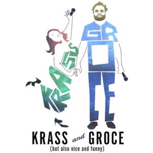 Krass and Groce, But Also Nice and Funny @ Theatre 99  | Charleston | South Carolina | United States