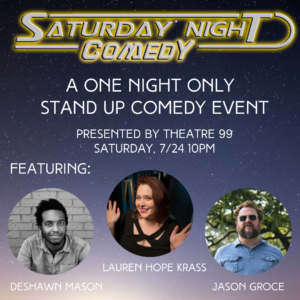 SATURDAY NIGHT COMEDY (STAND UP) @ Theatre 99 (280 Meeting Street)