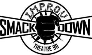 IMPROV SMACKDOWN @ Theatre 99 (280 Meeting Street)
